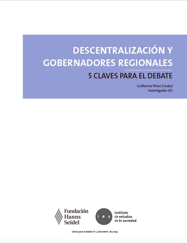 Descentralización y gobernadores regionales: 5 claves para el debate