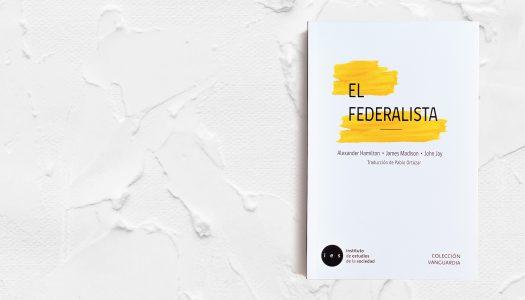 Lecturas de Fondo: El Federalista